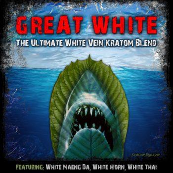 GREAT White: The Ultimate White Vein Kratom Blend (feat. White Maeng Da, Horn, Thai)