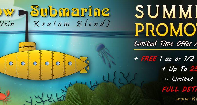 Summer Promotion - Free Kratom & Yellow-Submarine Sale