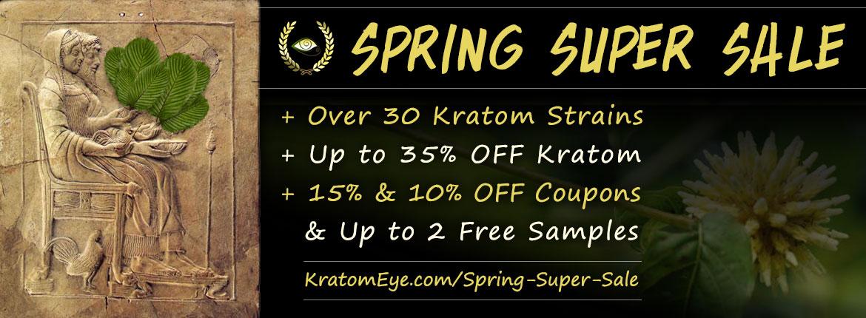 SPRING SUPER KRATOM SALE: Over 30 Strains + Up to 35% OFF